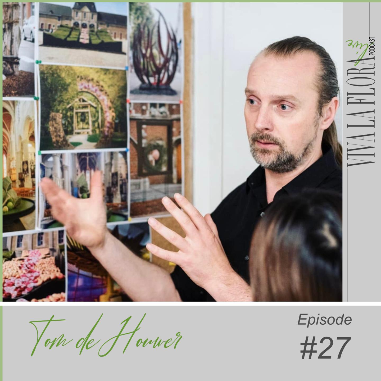 Tom de Houwer designing floral art Viva La Flora Live Podcast