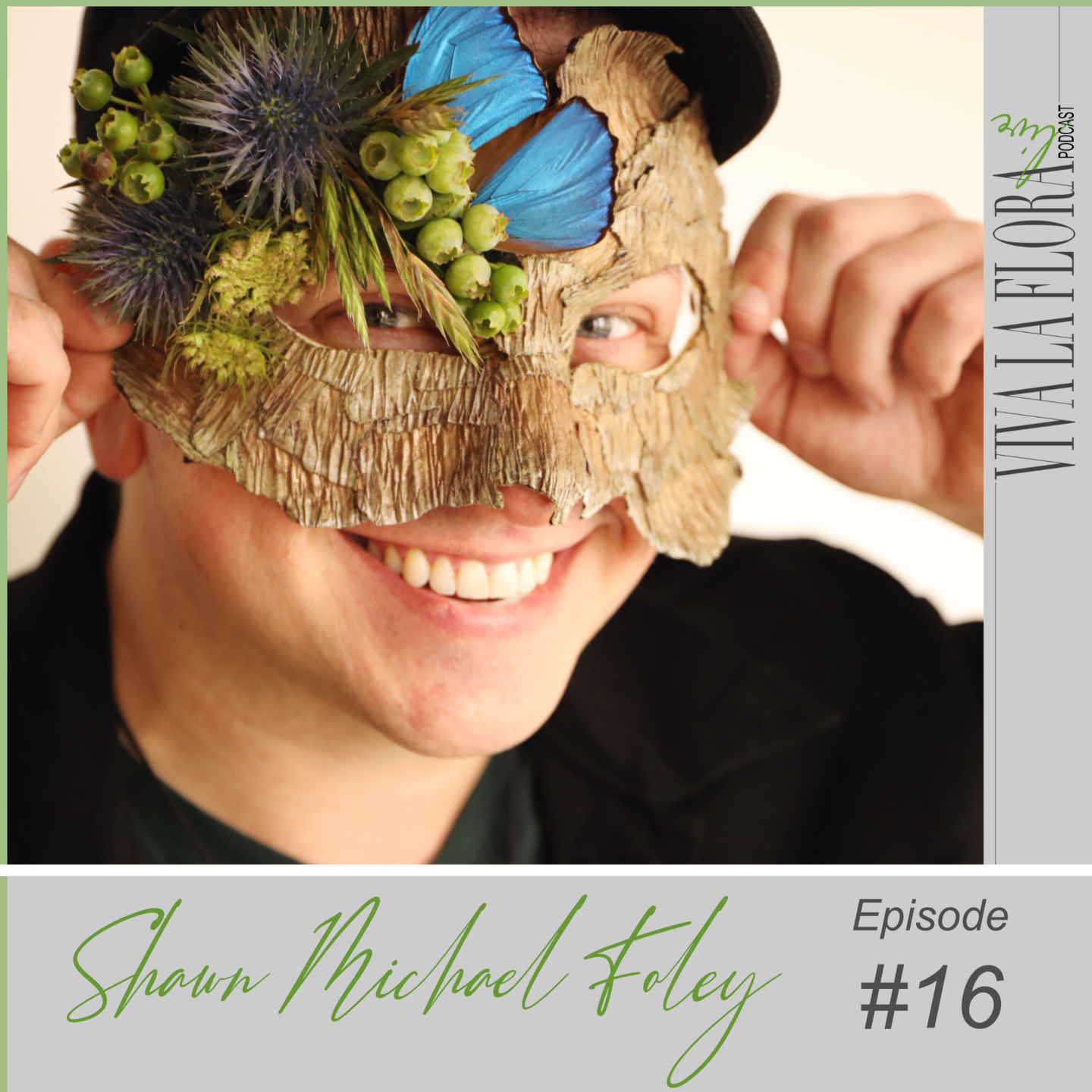 Shaw Michael Foley smiling with a floral mask for Viva La Flora Live podcast episode 16 cover