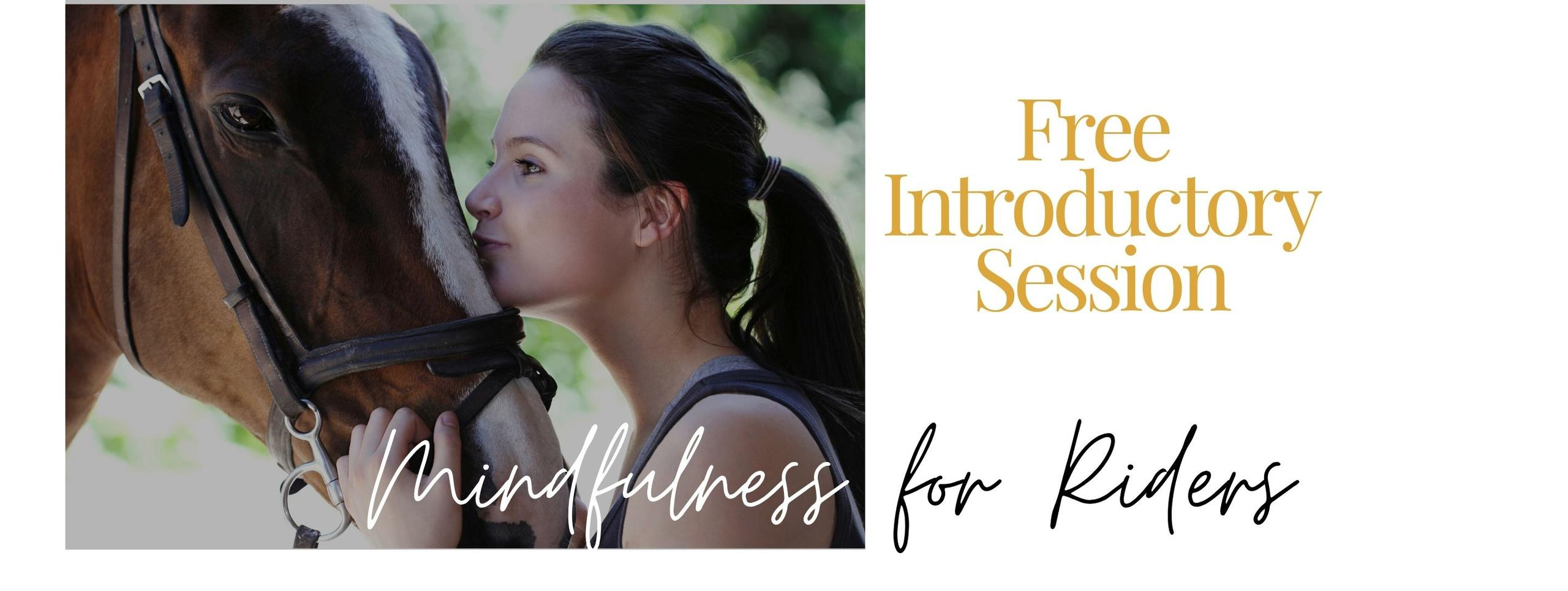 Free introduction to mindfulness for riders is for all equestrians looking for calm, confidence and connection with their horses.
