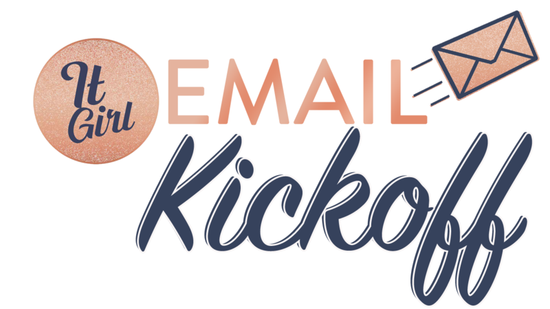 It Girl Email Kickoff