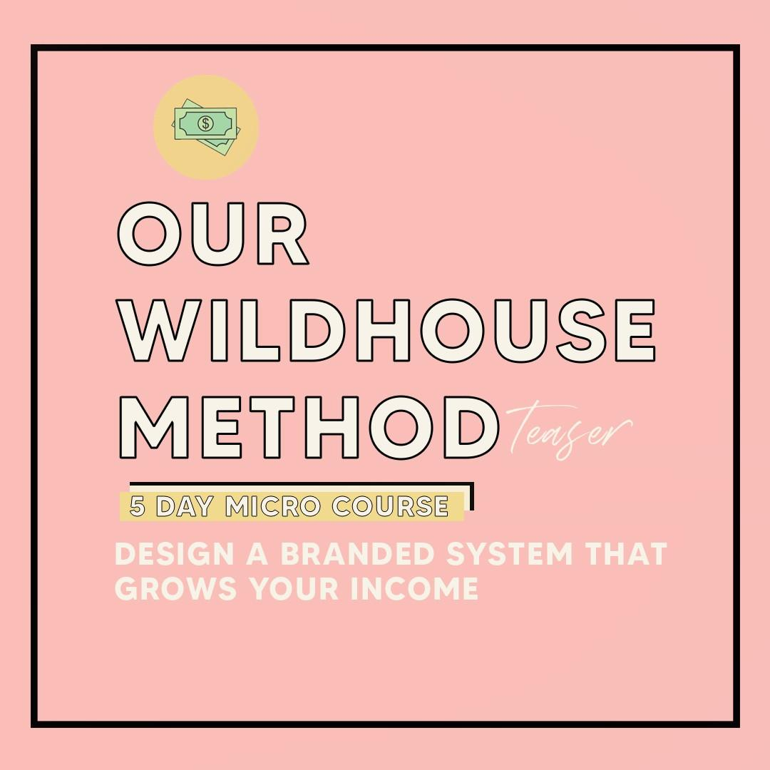 Our Wildhouse Method Micro Course - Brand School by Two Bishes