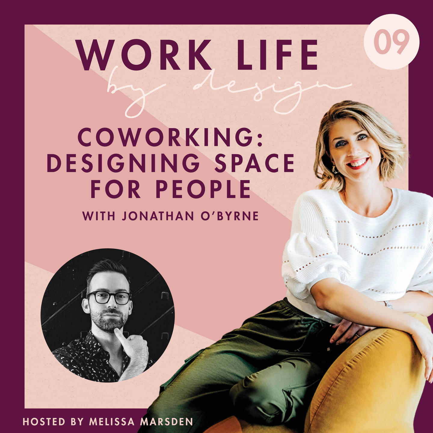 Coworking: Designing Space for People with Jonathan O'Byrne | Work Life By Design Podcast Melissa Marsden