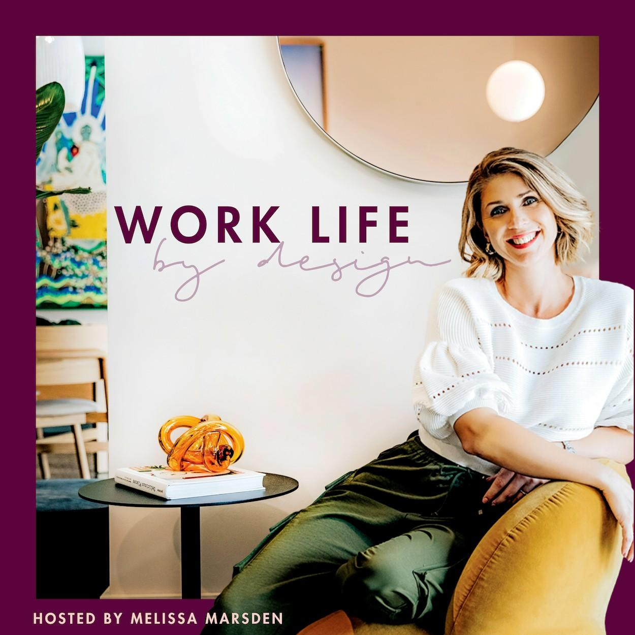 Work Life By Design Podcast with Melissa Marsden