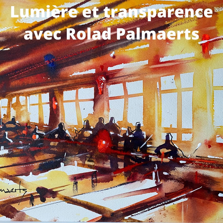 Lumière et transparence avec Roland Palmaerts