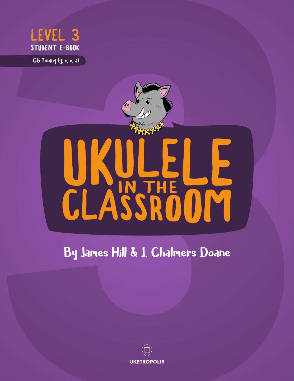 Ukulele in the Classroom Level 3