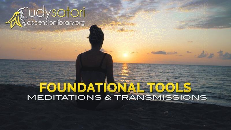 Foundational Tools - Meditations and Energy Transmissions from Judy Satori