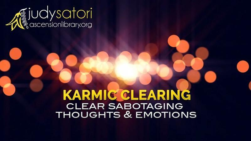 Karmic Clearing, short energy transmissions by Judy Satori designed to clear sabotaging thoughts and emotions.