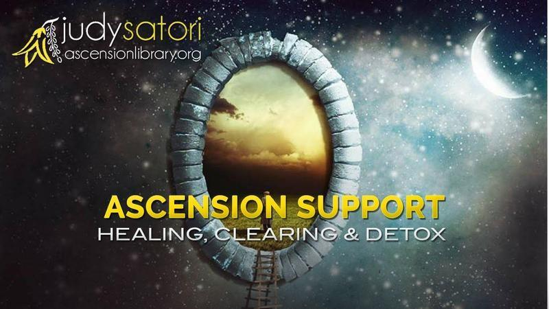 Ascension Support for Healing, Karmic Clearing and Detox from Judy Satori