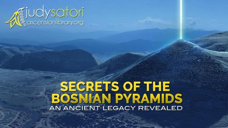 Join Judy Satori to explore the Secrets of the Bosnian Pyramids and unlock and ANCIENT legacy hidden from MAN.