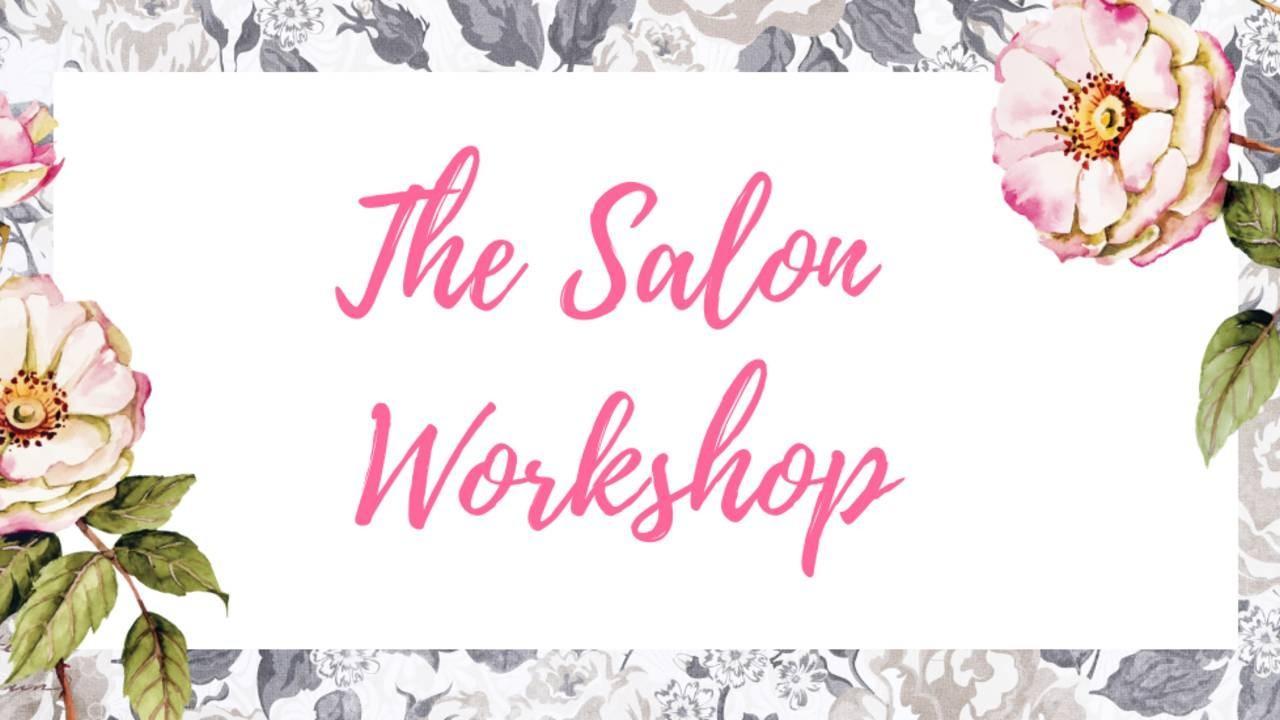 The Salon Workshop