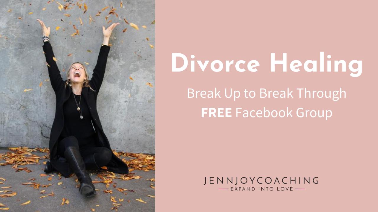 Divorce Healing Break Up to Break Through FREE Facebook Group