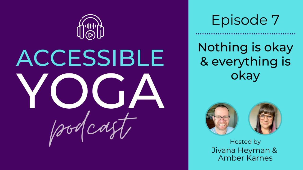 Accessible Yoga Podcast Episode 7