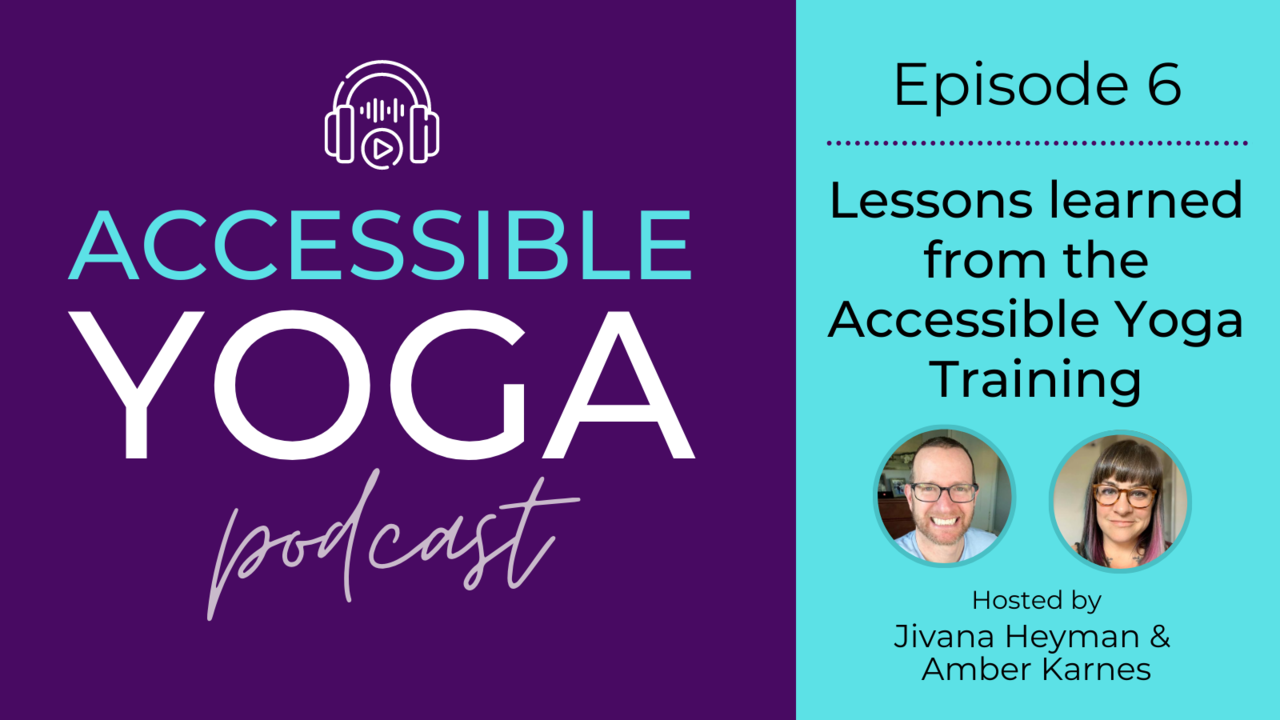 Accessible yoga podcast episode six