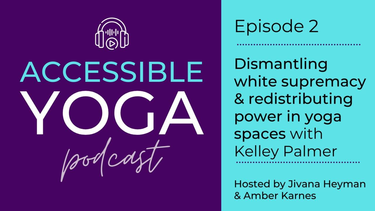 Accessible Yoga Podcast Episode 1