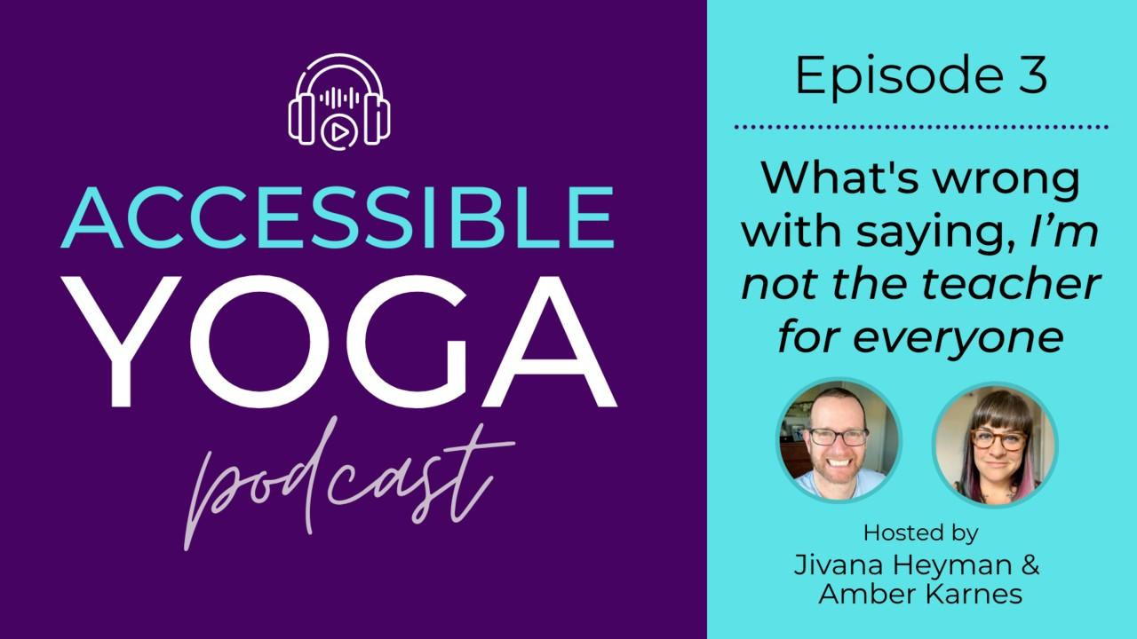 Accessible Yoga Podcast Episode 3