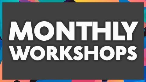 Monthly Workshops