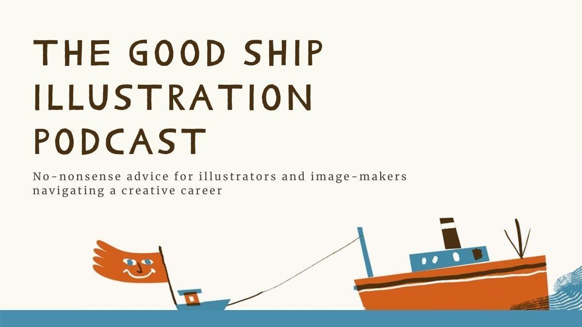 The Good Ship Illustration podcast