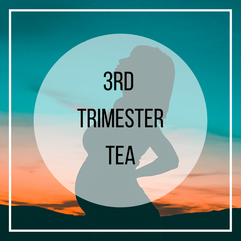 thrid trimester herbal remedies