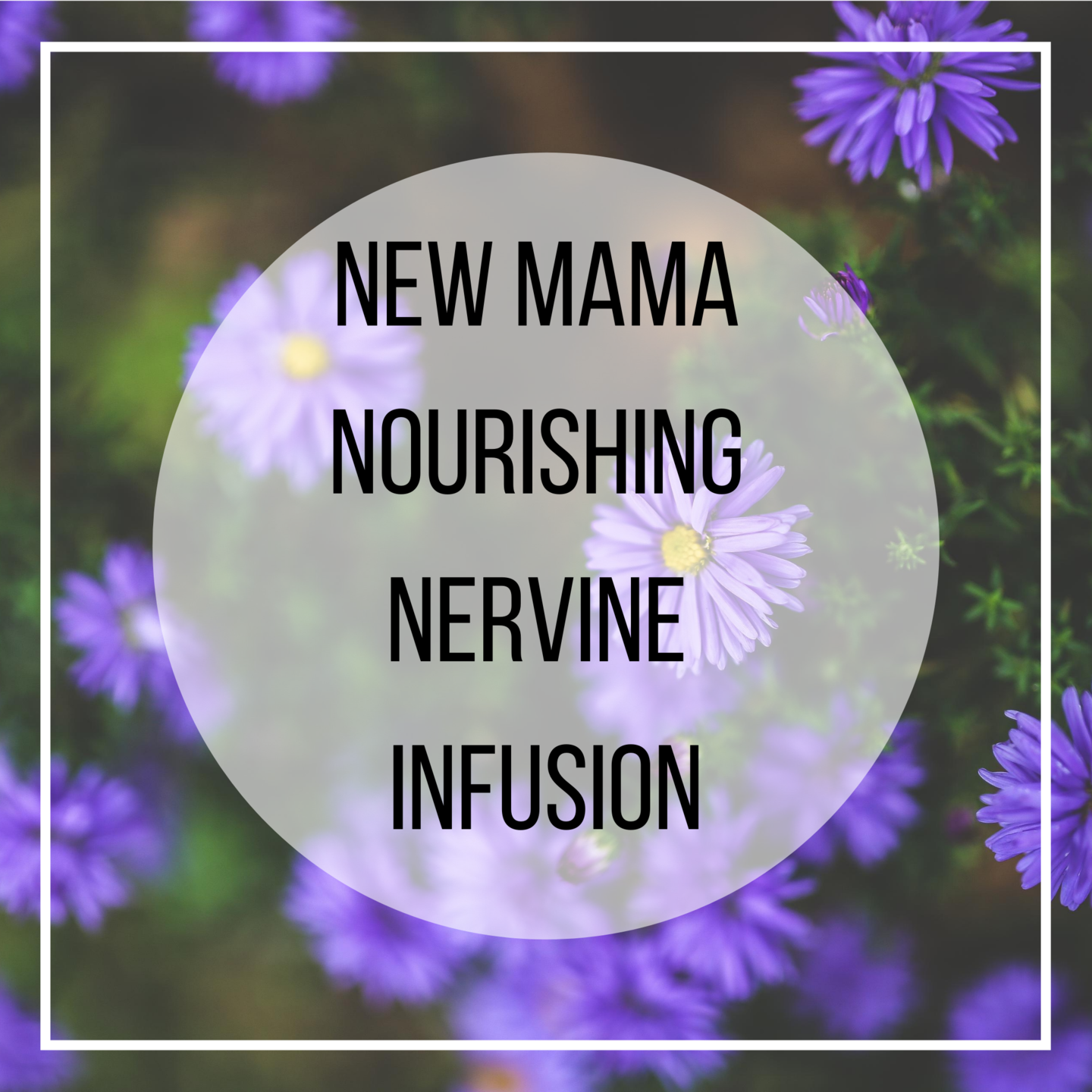 herbal tea for new mothers
