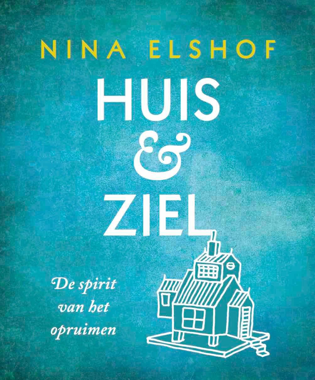 Huis & Ziel de spirit van het opruimen, Nina Elshof, AnkhHermes