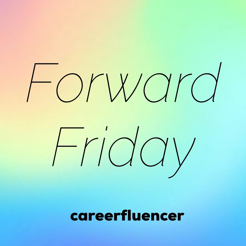forward friday careerfluencer