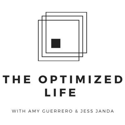 The Optimized Life podcast with Amy Guerrero and Jess Janda