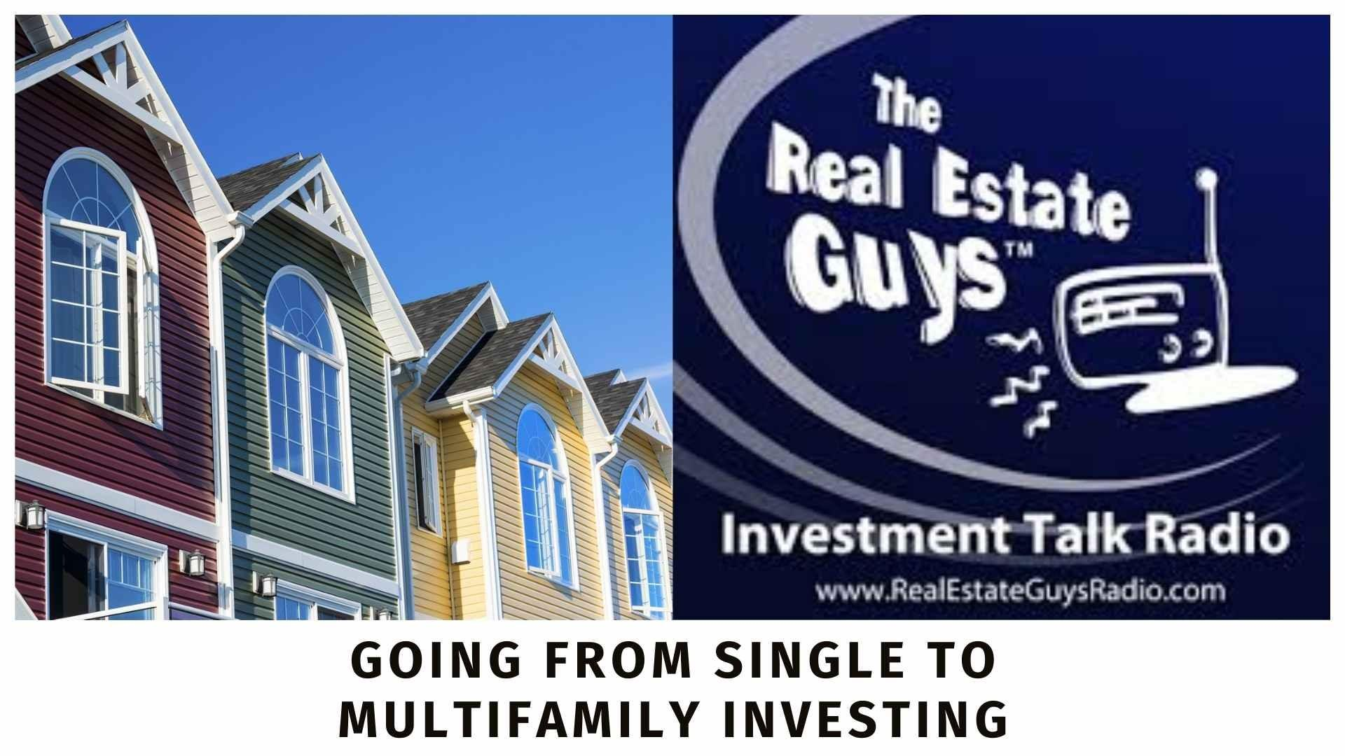 Going From Single to Multifamily Investing