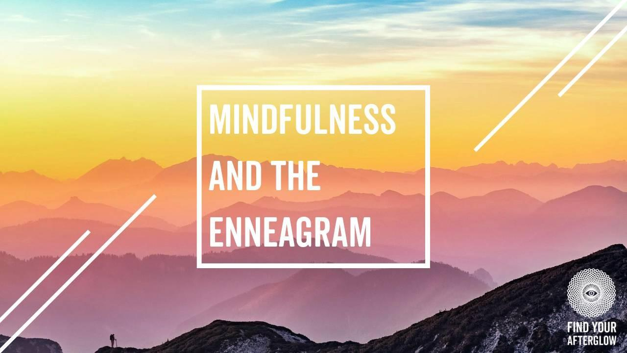 Mindfulness and the Enneagram