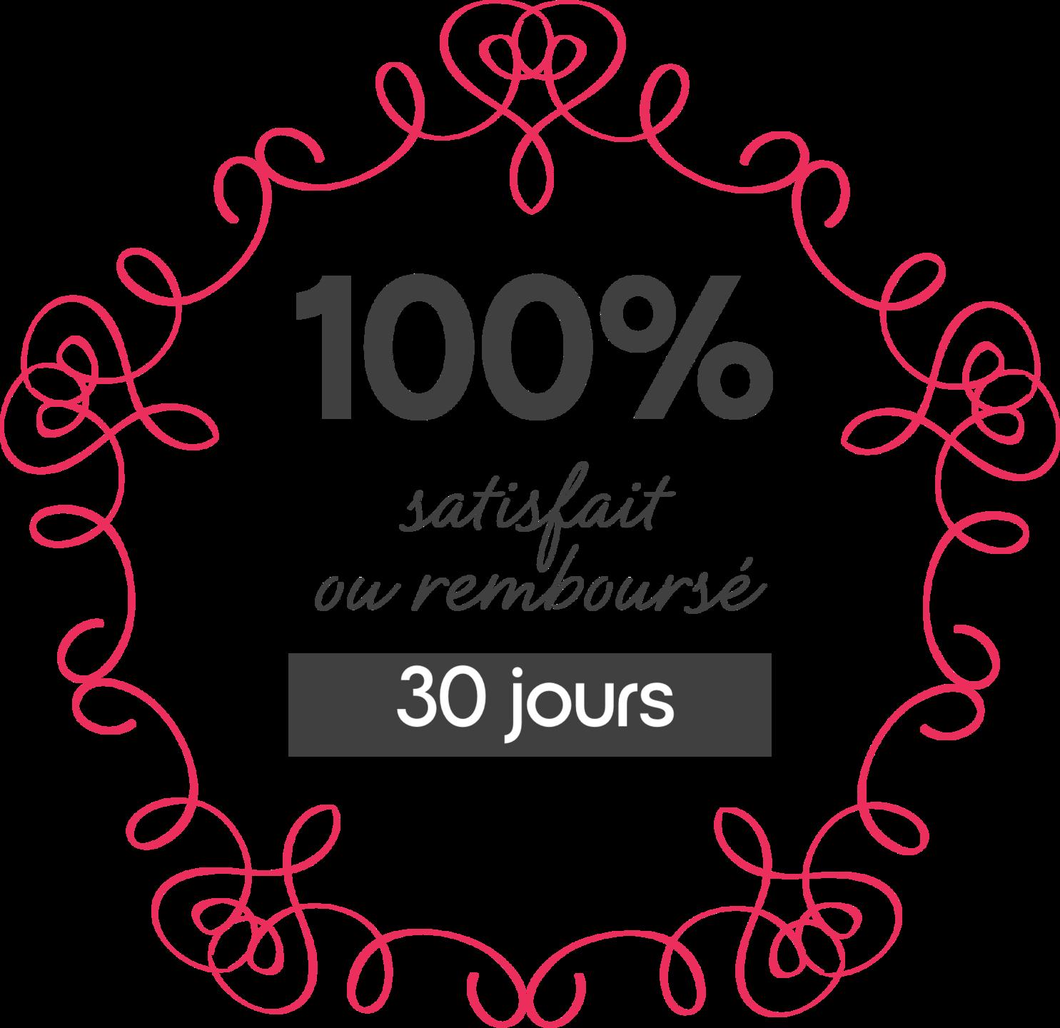 100% satisfait ou remboursé 30 jours