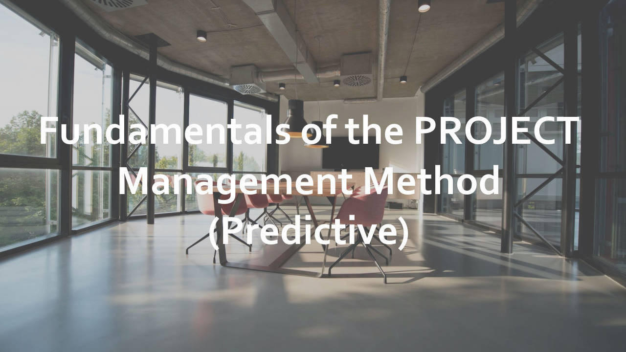 Fundamentals of the PROJECT Management Method (Predictive)