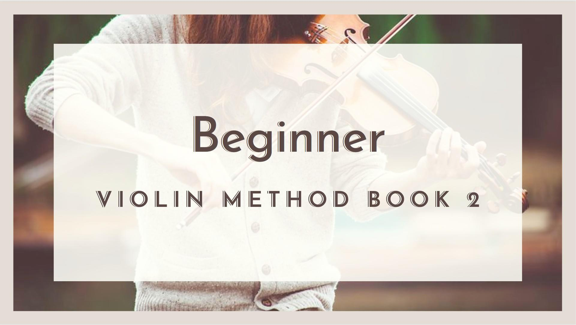 Beginner Violin Method Book 2