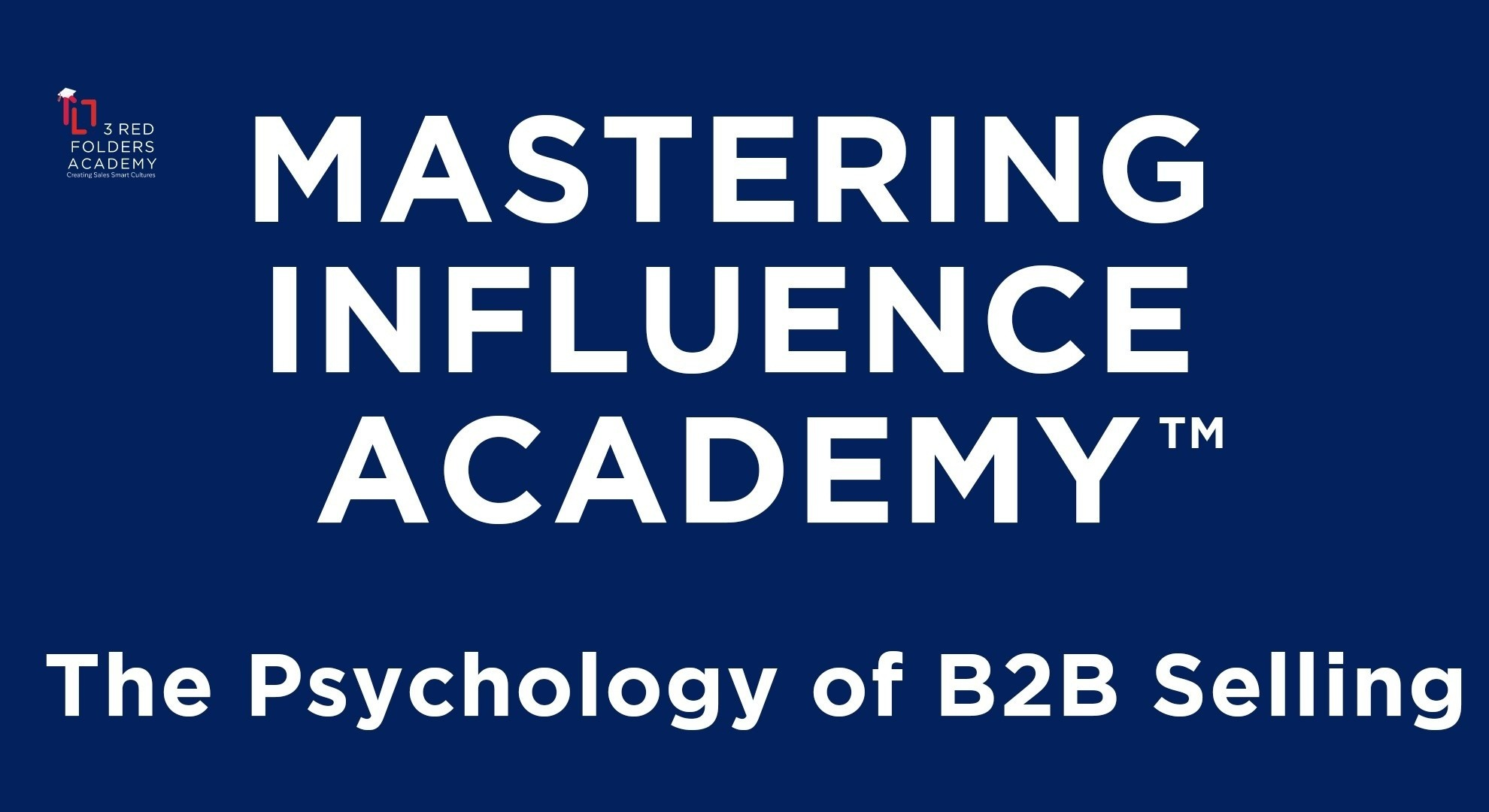 3 Red Folders Academy - The Advanced Psychology of B2B Selling