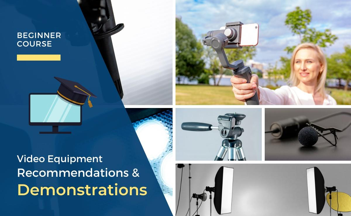 Video Equipment Recommendations and Demonstrations