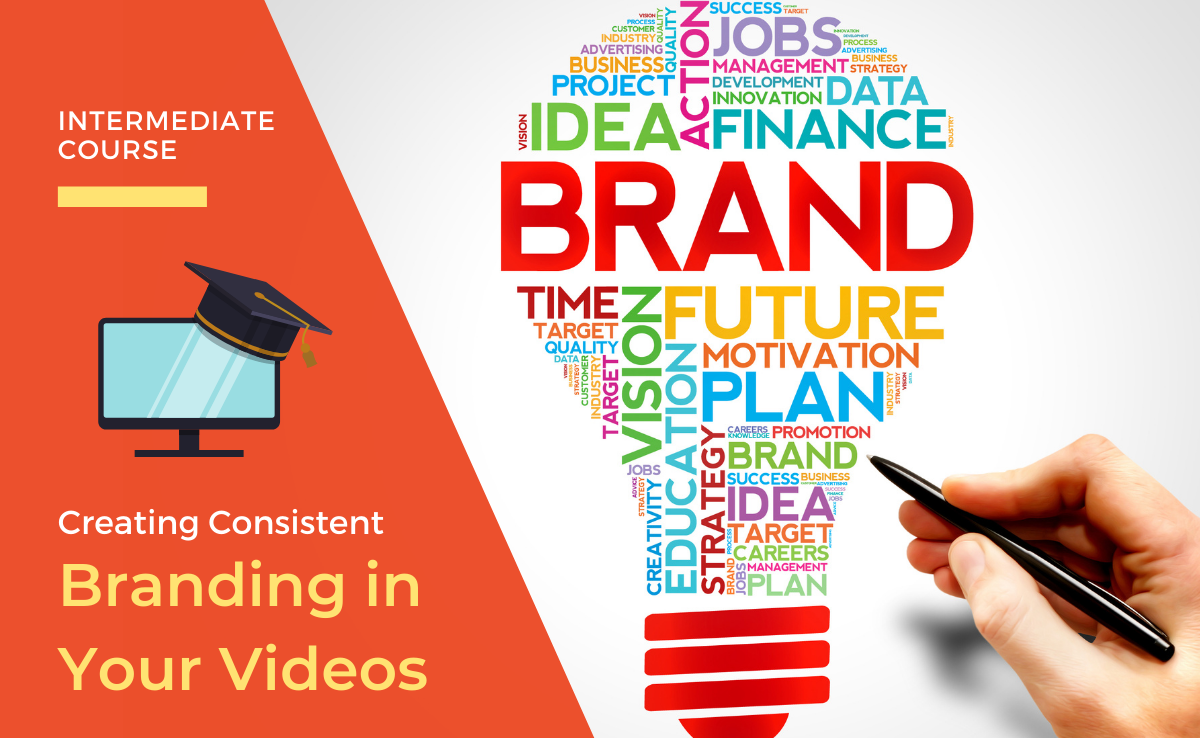 Creating Consistent Branding in Your Videos
