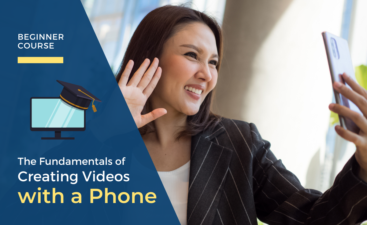 The Fundamentals of Creating Videos with a Phone
