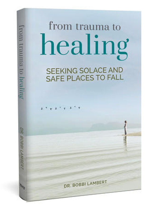 From Trauma To Healing by Bobbi Lambert