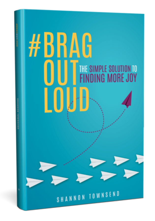 #Brag Out Loud by Shannon Townsend