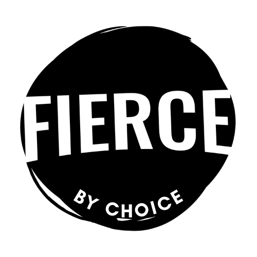 FIERCE by Choice
