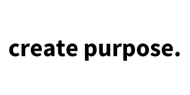 create purpose.