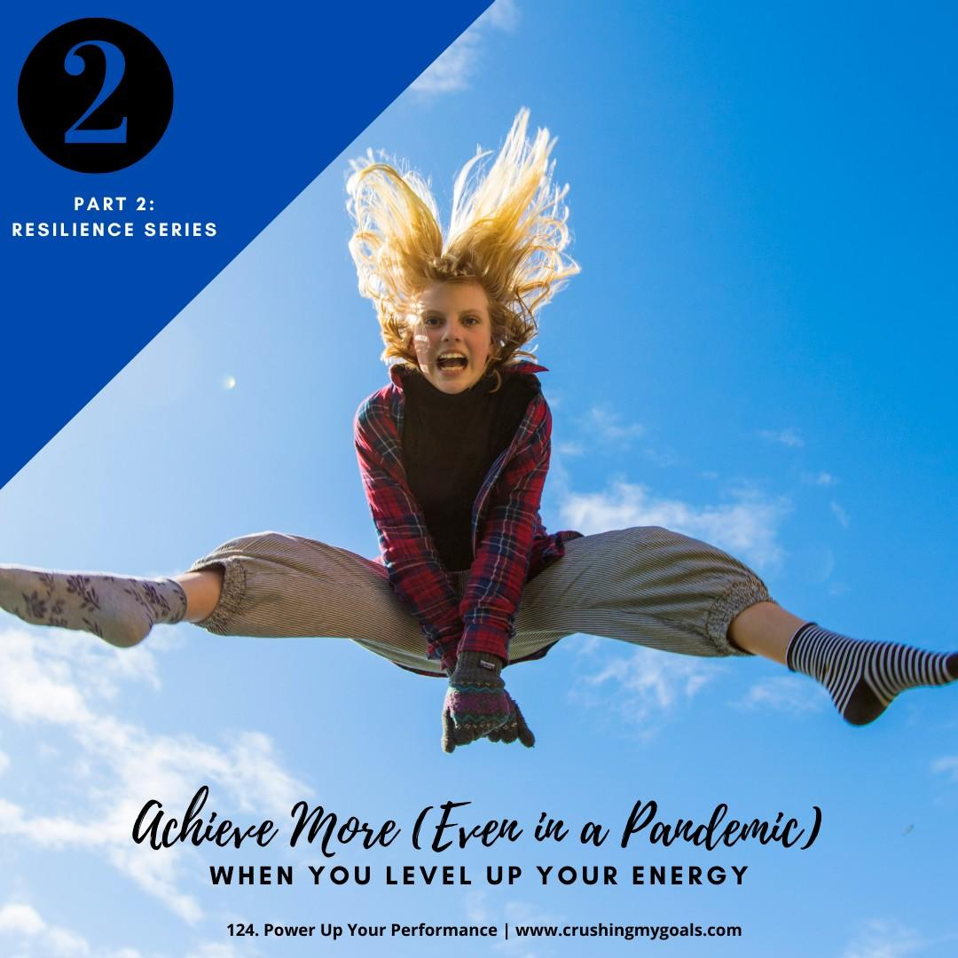 Image: Part 2 in resilience series: Achieve More (even in a pandemic) when you level up your energy