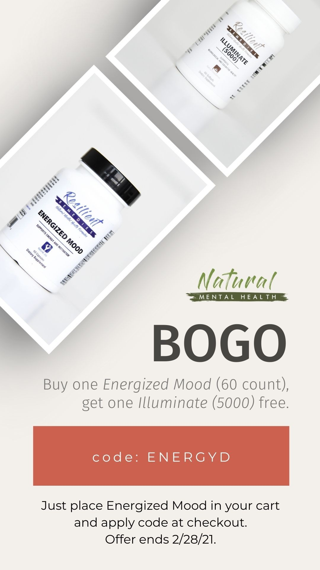 Buy one Energized Mood (60 count), get one Illuminate (5000) free. Use code ENERGYD at checkout.
