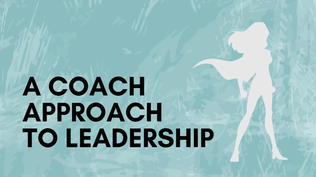 A Coach Approach to Leadership