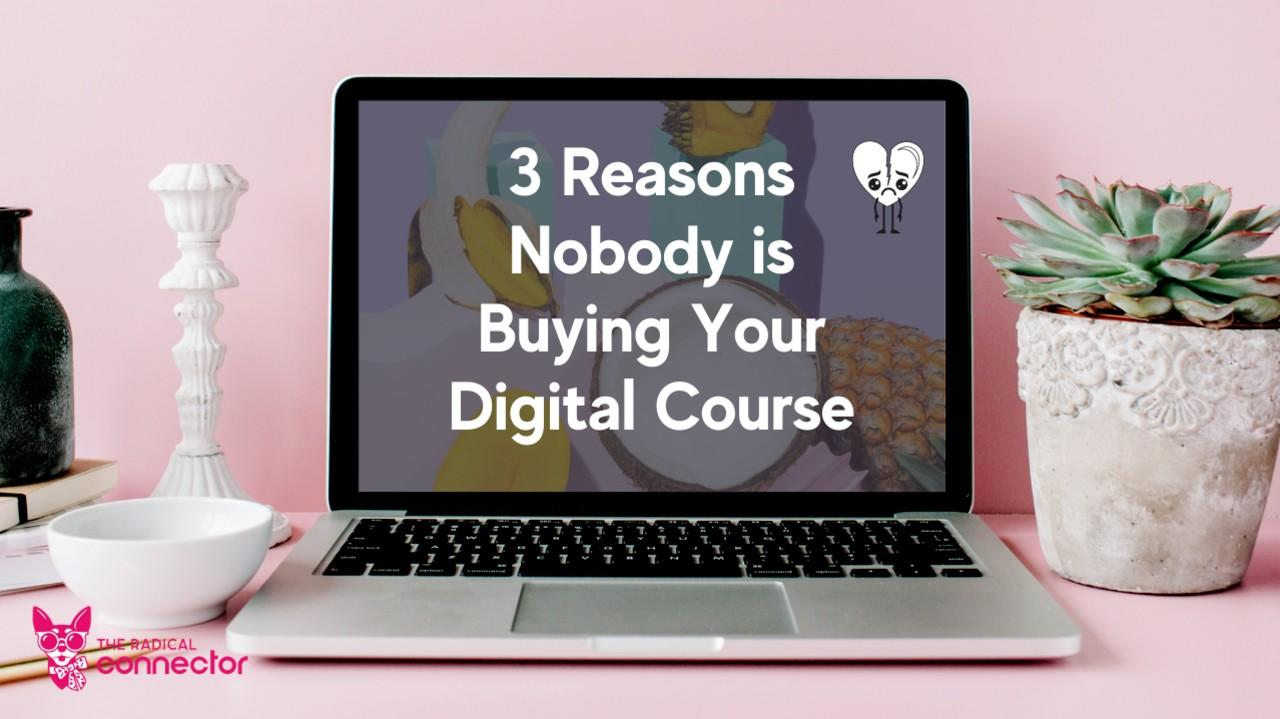 3 Heartbreaking Reasons Nobody's Buying Your Digital Course. Email Marketing. Digital Marketing. Sales Funnels. How to start a business. Digital Course. The Radical Connector. Lindsay Johnson