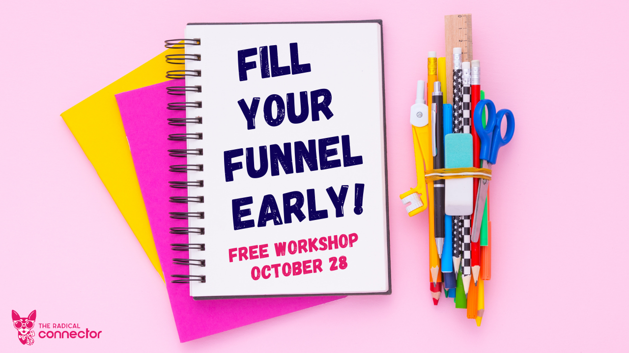 Fill Your Funnel Early, The Radical Connector, Lindsay Johnson, sales funnel, networking, digital marketing, business development, how to get customers, how to get clients, how to make money, how to build a business, how to start a business