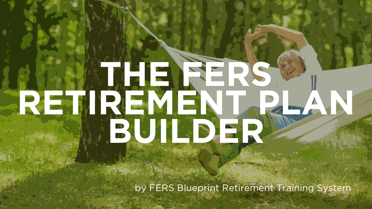 FERS Retirement Plan Builder