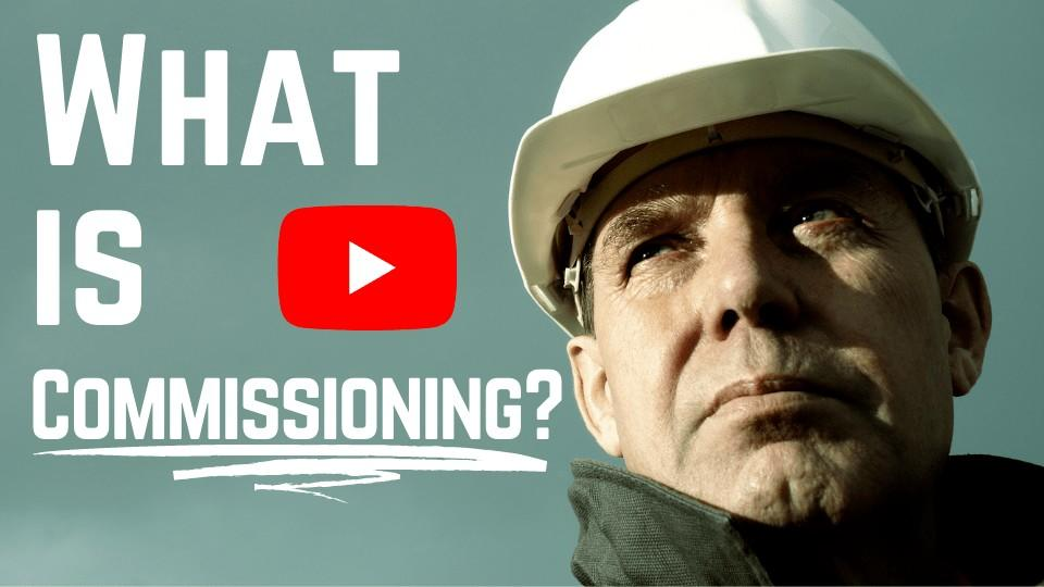What is Commissioning? Check out the video training and download the mind map.