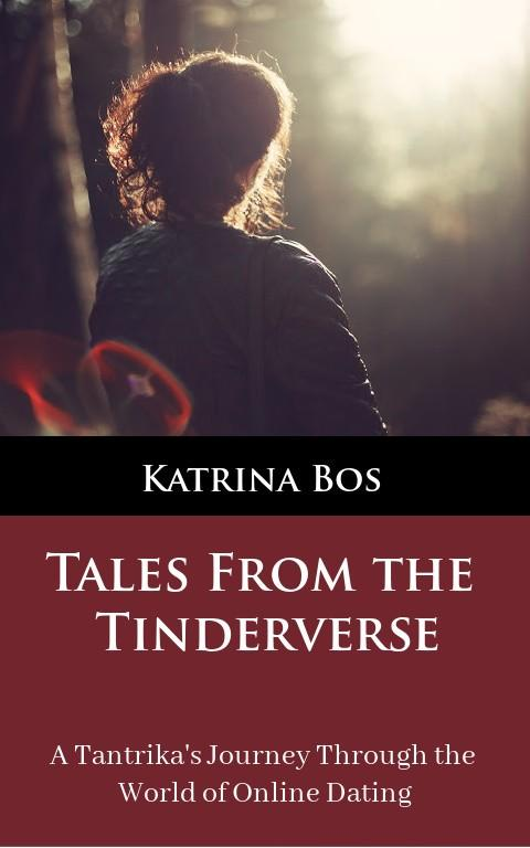 Tales from the Tinderverse: A Tantrika's journey through the world of online dating