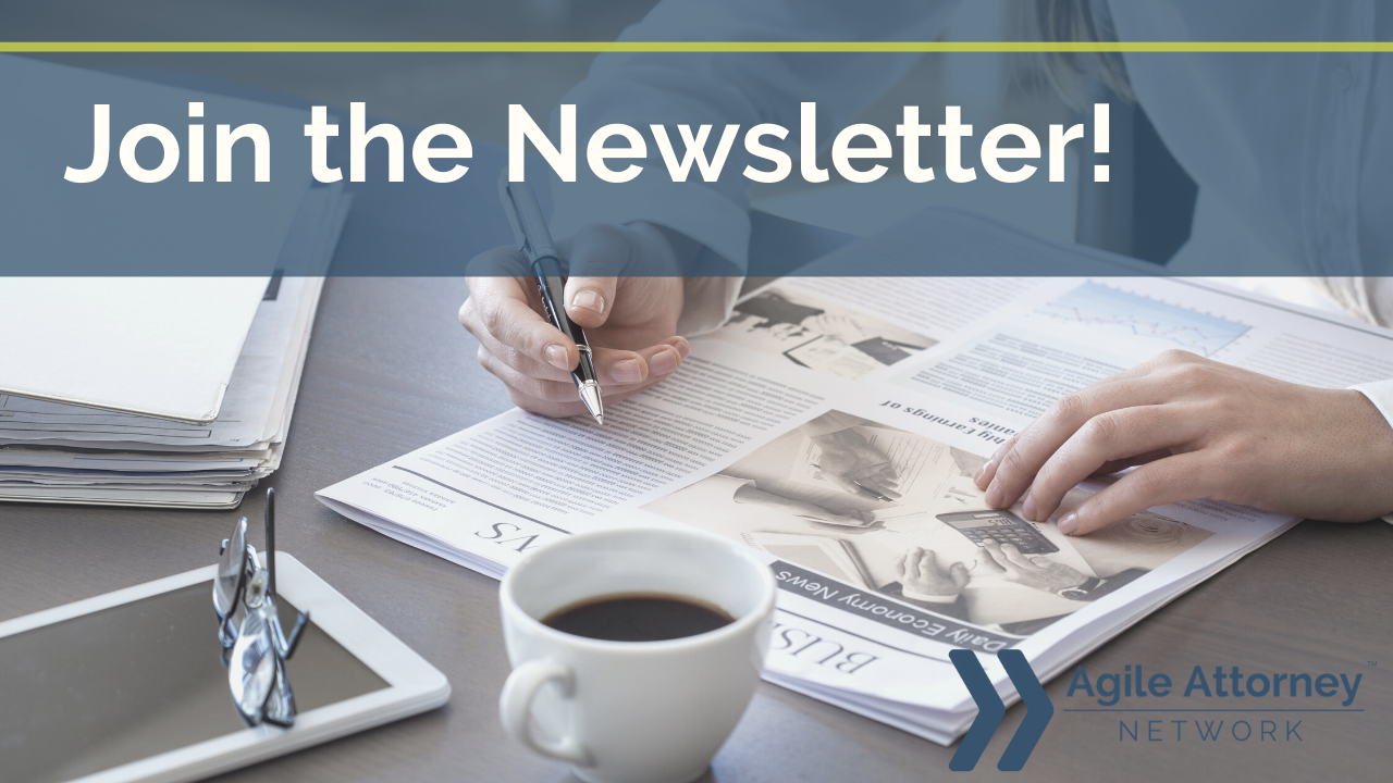 Join the Agile Attorney Newsletter
