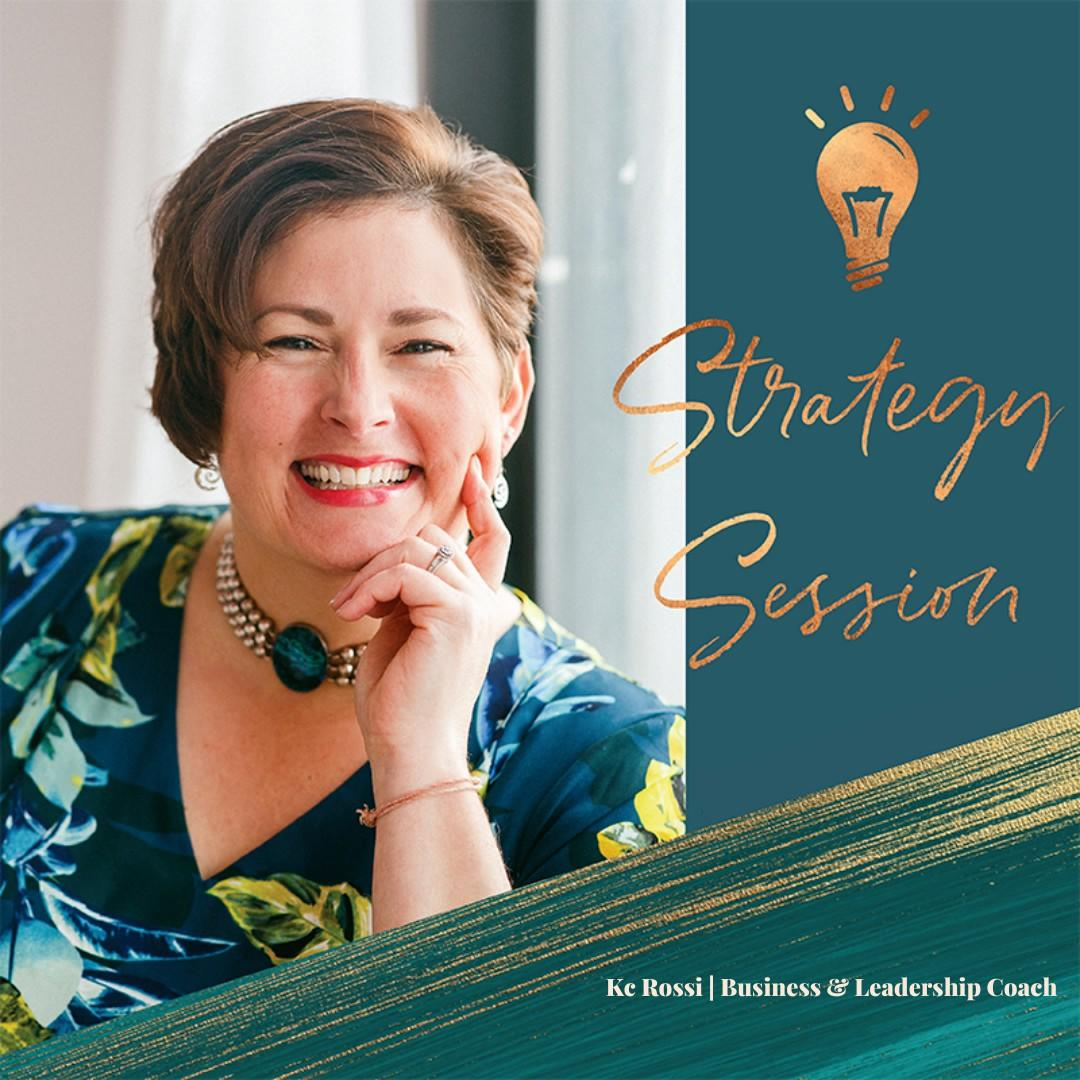 Strategy Session —  with Business & Leadership Coach Kc Rossi
