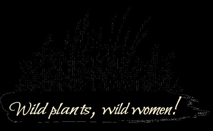 wild plants, wild women!
